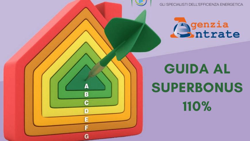 Superbonus 110%: la guida dell'Agenzia delle Entrate.